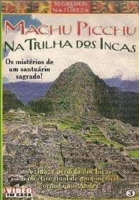 Machu Picchu - Na Trilha Dos Incas