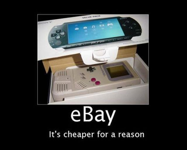Ebay - It's Cheaper For A Reason