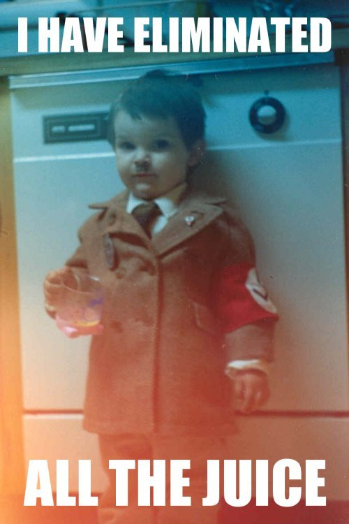 Baby Hitler - I Have Eliminated All The Juice