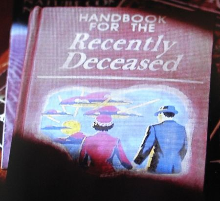 Handbook For The Recently Deceased: Vini Video Victi