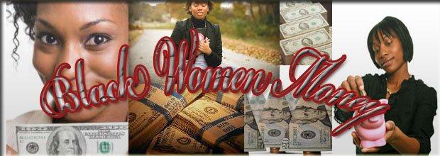 http://1.bp.blogspot.com/_QEGpD14vCsc/SCuWtsVNQOI/AAAAAAAAAB0/8jWPgeM_nkQ/S1600-R/blackwomenmoneybig.jpg