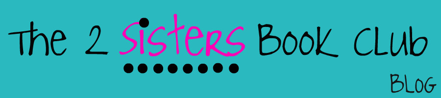 The 2 Sisters Book Club Blog