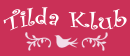 Tilda Club Seiten Anhängerin