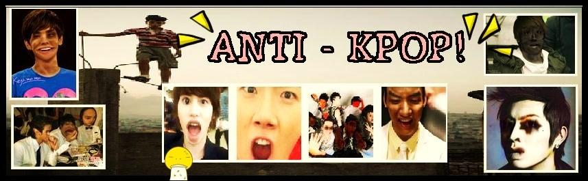 ANTI-KPOP!!