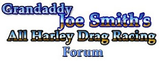 Grandaddy Joe Smith's All Harley Drag Racing Forum