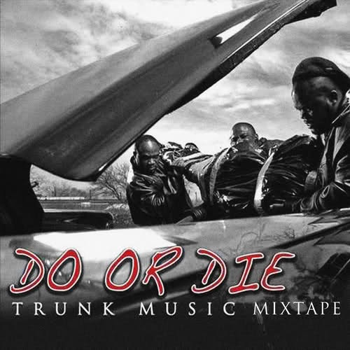Do or Die Trunk Music