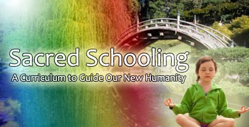 Sacred Schooling: A Curriculum to Guide Our New Humanity