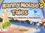 Nanny Mouse&#39;s Tales Raindrops &amp; Rainbows