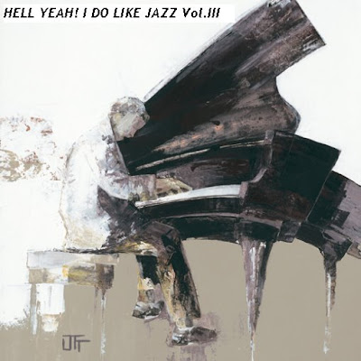 Hell Yeah I DO Like Jazz, Vol. III