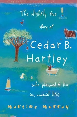 a review of the slightly true story of cedar b hartley by martine murray The first novel from martine murray, an australian writer, illustrator, and acrobat, the slightly true story of cedar b hartley follows around a 12-year-old aussie tomboy with red hair and a great personality.