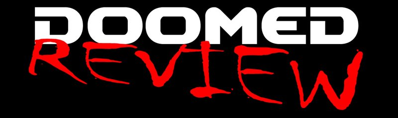 DOOMED REVIEW