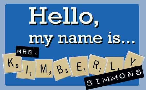 Hello, My name is... Kimberly