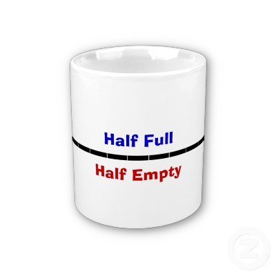 The View From Here: Half empty or half full? We all need ...