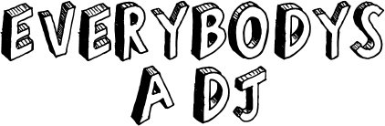 Everybody's a DJ