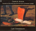 Avison - Concertos in Seven Parts, from Domenico Scarlatti - Cafe Zimmermann (Ape)
