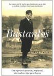 BASTARDOS, UNA EXPERIENCIA PERSONAL Y PROFESIONAL DE FAMILIARES QUE SE BUSCAN