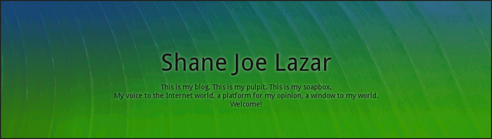 Shane Joe Lazar's Blog