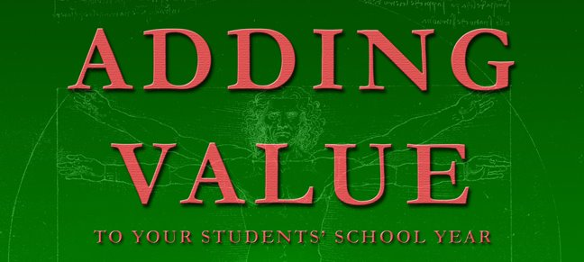 ADDING VALUE TO YOUR STUDENTS' SCHOOL YEAR