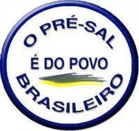 O Pré-Sal é Nosso.