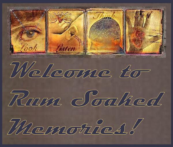 Rum Soaked Memories!