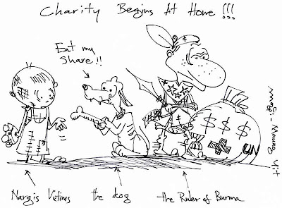 >Cartoon Maung Yit – Charity Begins at Home (end at the pocket of the Burmese Generals)