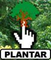 PLANTE UMA ÁRVORE: