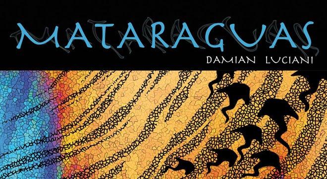 """Mataraguas"" de Damián Luciani"