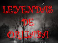 LEYENDAS DE ORIZABA