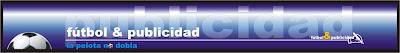 http://1.bp.blogspot.com/_QjXx3Gc7xco/S9eGgjkFhoI/AAAAAAAAG_k/woCKYGfdSws/s400/futbol+y+publicidadJPG.jpg