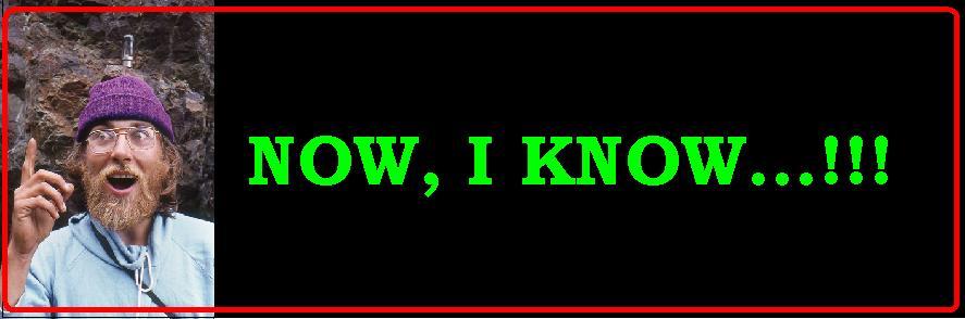 Now, I Know...!!!