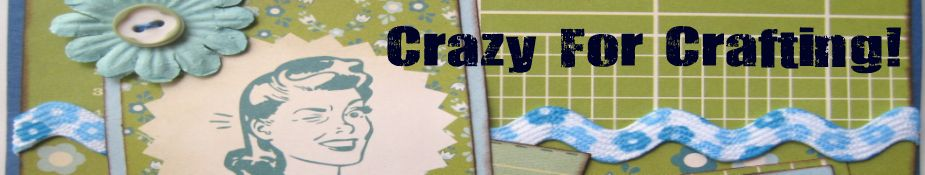 Crazy For Crafting!