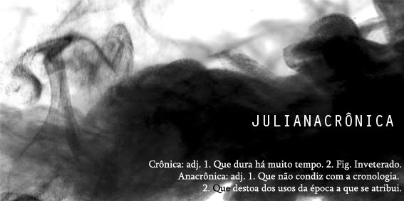 Julianacrônica [                          ]