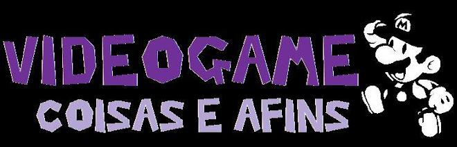 Videogame, Coisas e Afins