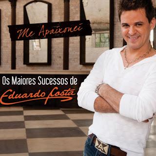 Eduardo Costa   Me Apaixonei Os Maiores Sucessos