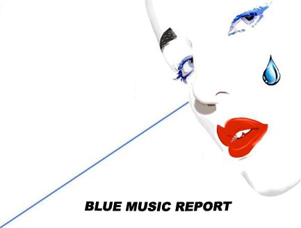 BLUE MUSIC REPORT