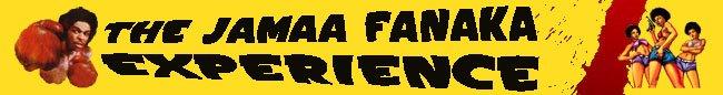 THE JAMAA FANAKA EXPERIENCE
