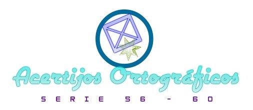 ACERTIJOS ORTOGRÁFICOS I SERIE 56-60