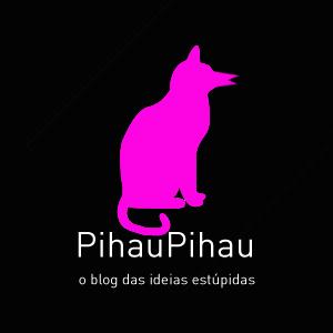 Pihau Pihau - o blog das ideias estúpidas