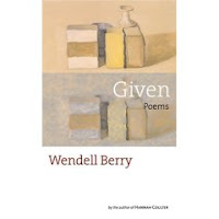 Given - Wendell Berry