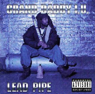 grand daddy iu lead pipe