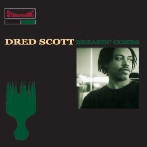 Dred Scott Breakin Combs
