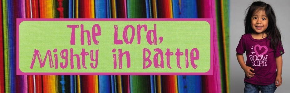 THE LORD, MIGHTY IN BATTLE!