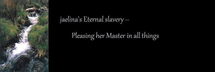 jaelinas Eternal slavery