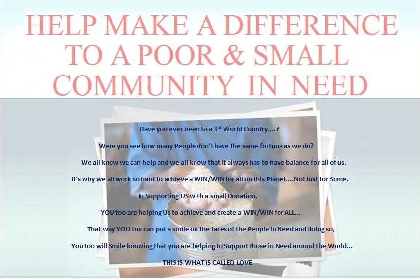 HELP MAKE A DIFFERENCE TO A POOR & SMALL COMMUNITY