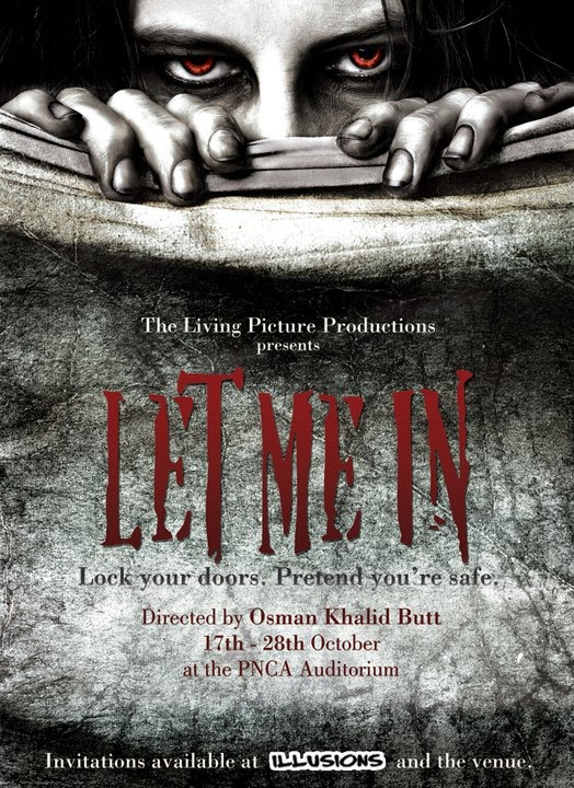 'Let Me In' - Now Playing at the PNCA Auditorium, Islamabad