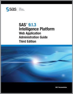 SAS 9.1.3 Intelligence Platform: Web Application Administration Guide, Third Edition