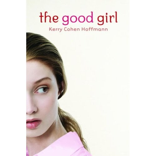 the good girl by kerry cohen Loose girl by kerry cohen starting at $239 loose girl has 1 available editions to buy at half price books marketplace.