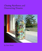 Chasing Rainbows and Discovering Dreams