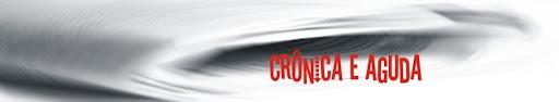 crônica e aguda