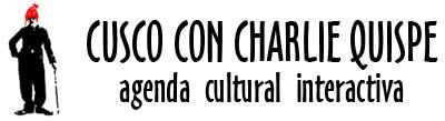 Cusco con Charlie Quispe - agenda cultural interactiva